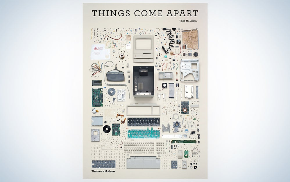 Things Come Apart: A Teardown Manual for Modern Living by Todd McLellan