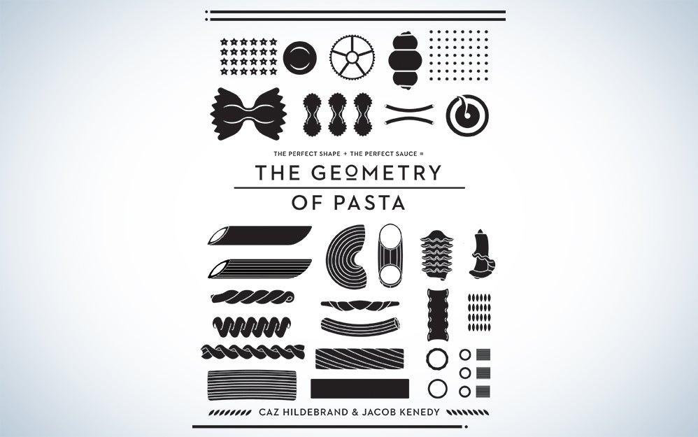 The Geometry of Pasta The Geometry of Pasta by Caz Hildebrand and Jacob Kenedy