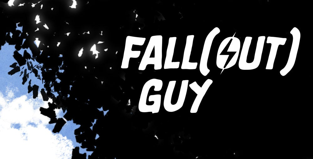 Fall(out) Guy Part 6
