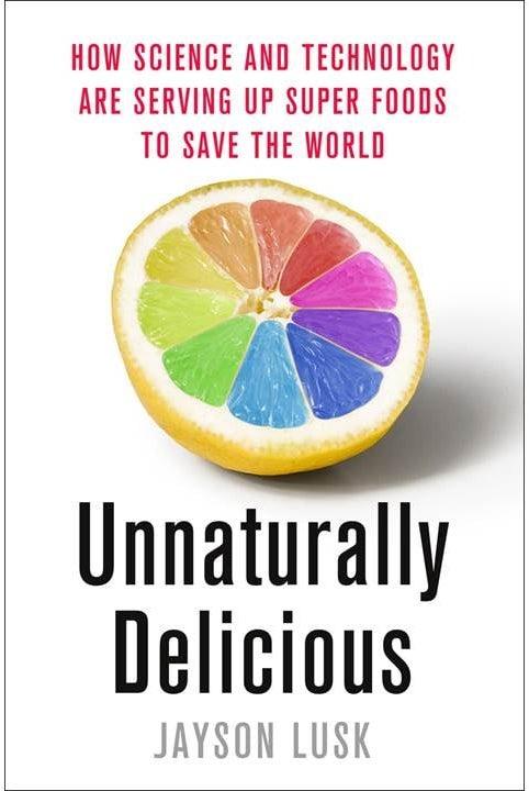 Unnaturally Delicious
