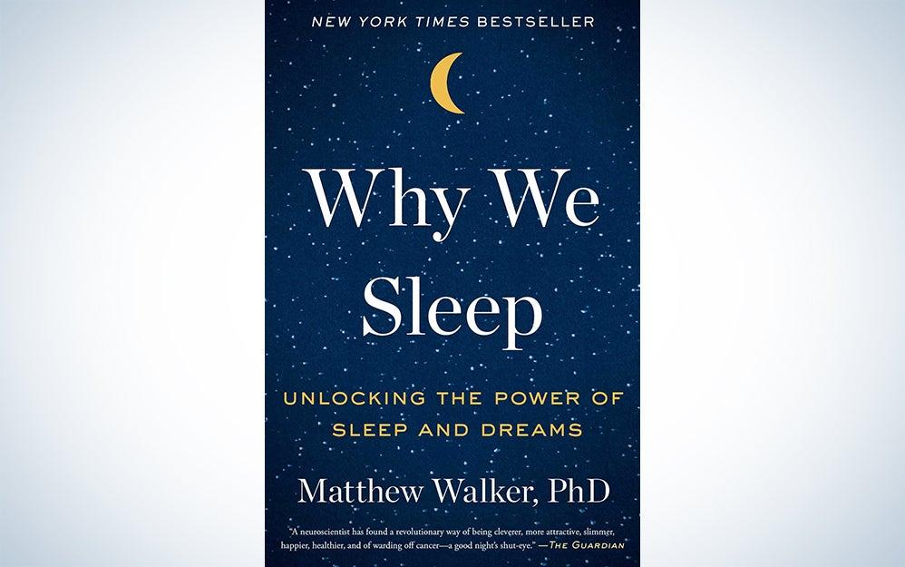 Why We Sleep by Matthew Walker PhD