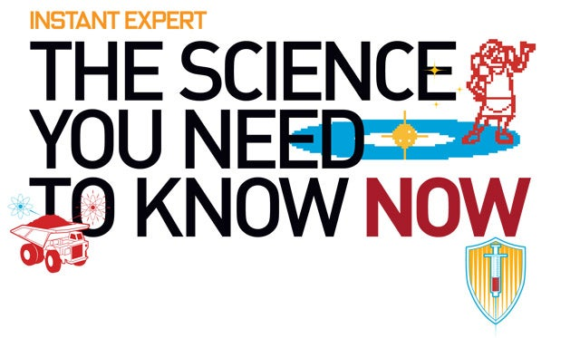 Instant Expert: The Science You Need to Know Now