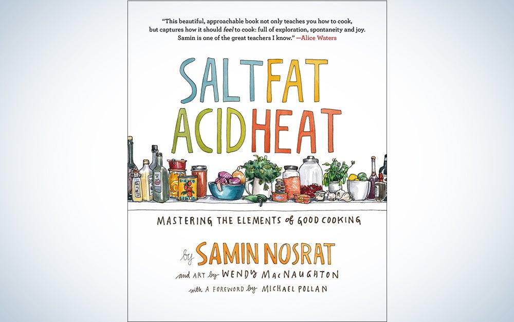 Salt, Fat, Acid, Heat: Mastering the Elements of Good CookingHardcover bySamin Nosrat