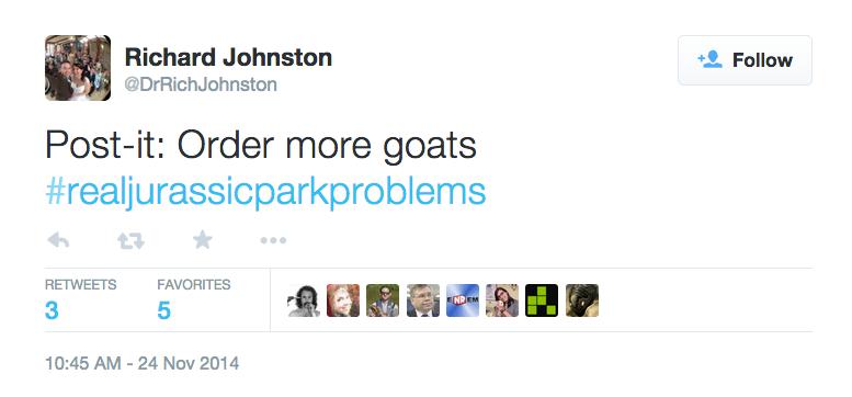 Tweet: Post-it: Order more goats #realjurassicparkproblems