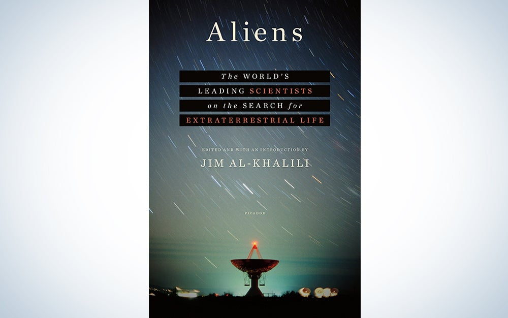 Aliens: The World's Leading Scientists on the Search for Extraterrestrial Life by Jim Al-Khalili