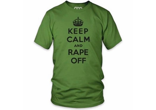 """""""Keep Calm And Rape,"""" Plus 5 More Awful/Offensive/Hilarious Algorithm-Created Shirts"""