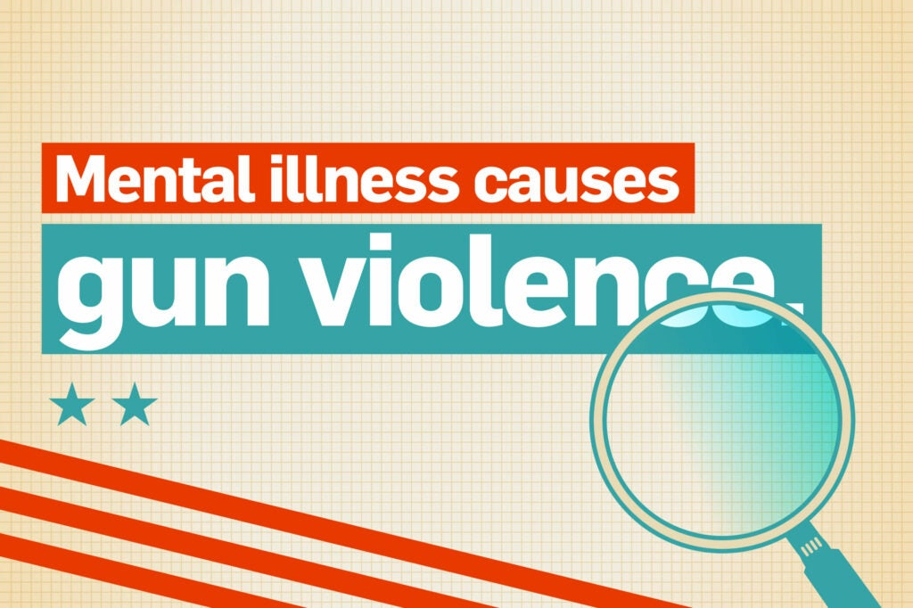 Mental illness causes gun violence