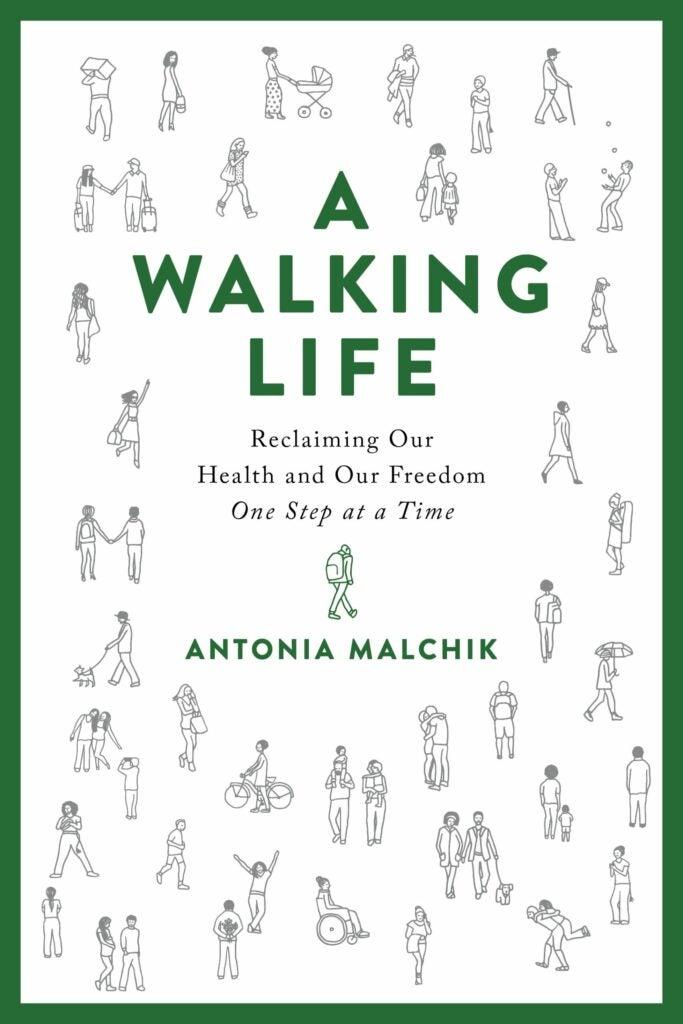 A Walking Life Antonia Malchik