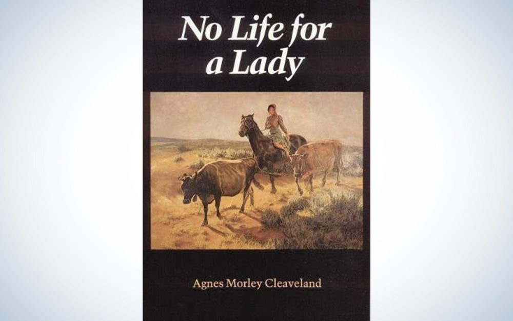 No Life For a Lady by Agnes Morley Cleaveland