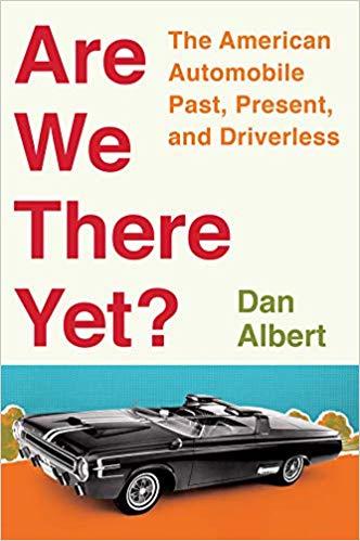 Are We There Yet Dan Albert book excerpt autonomous vehicles statistics history