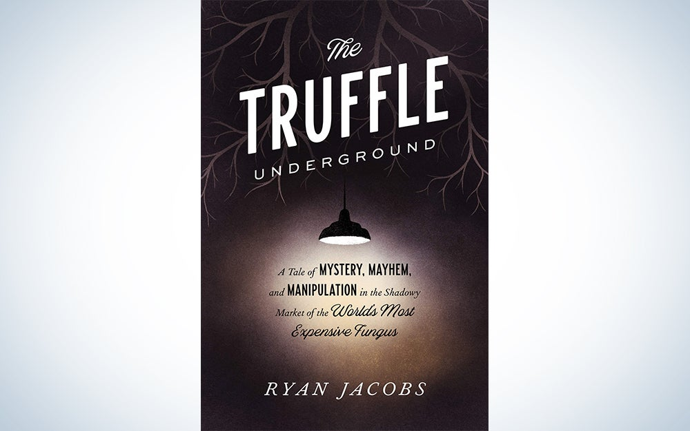 The Truffle Underground by Ryan Jacobs