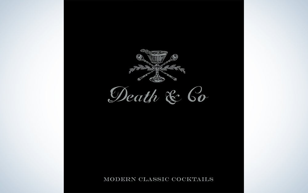 Death & Co.: Modern Classic Cocktails