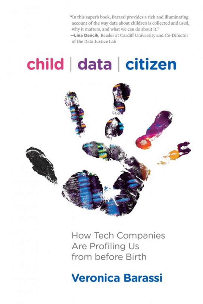 Child Data Citizen: How Tech Companies Are Profiling Us from before Birth