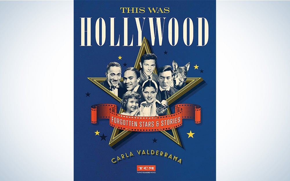 This Was Hollywood: Forgotten Stars and Stories (Turner Classic Movies) Kindle Edition